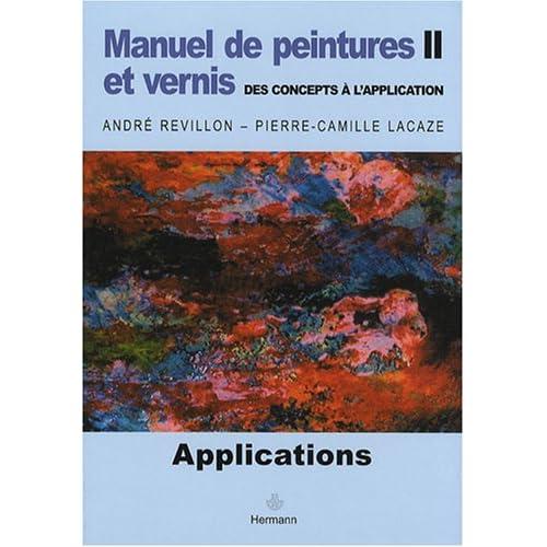 Manuel de peintures et vernis, des concepts à l'application : Volume 2, Applications