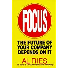 Focus: The Future of Your Company Depends on It by Al Ries (1996-01-24)