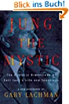 Jung the Mystic: The Esoteric Dimensi...