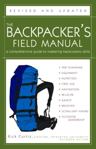 The Backpacker's Field Manual, Revised and Updated: A Comprehensive Guide to Mastering Backcountry Skills (English Edition) -