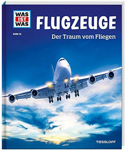 WAS IST WAS Band 10 Flugzeuge. Der Traum vom Fliegen (WAS IST WAS Sachbuch, Band 10) (Flugzeug-buch Für Kinder)