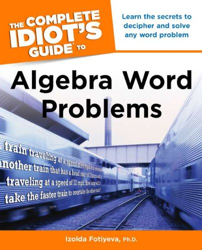 The Complete Idiot's Guide to Algebra Word Problems (Complete Idiot's Guides (Lifestyle Paperback))