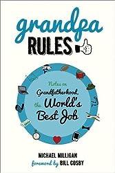 Grandpa Rules: Notes of Grandfatherhood, the World's Best Job