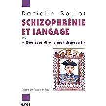 Schizophrénie et langage: ou Que veut dire le mot chapeau