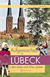 Aufgewachsen in Lübeck den 60er und 70er Jahren - Ole Nissen