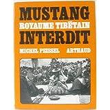 Mustang Royaume Tibétain Interdit