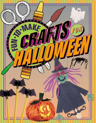 Fun-to-Make Crafts for Halloween (Halloween Fun-easy Paper Crafts)