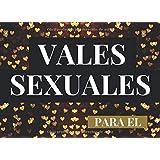 Vales Sexuales Para El: Talonario de 52 Vales de Sexo Para tu Novio, Marido | San Valentin Regalo Romantico Para Hombre | Cum