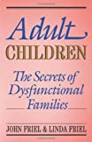 Adult Children: Secrets of Dysfunctional Families