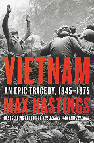 Vietnam: An Epic Tragedy, 1945-1975 por Max Hastings