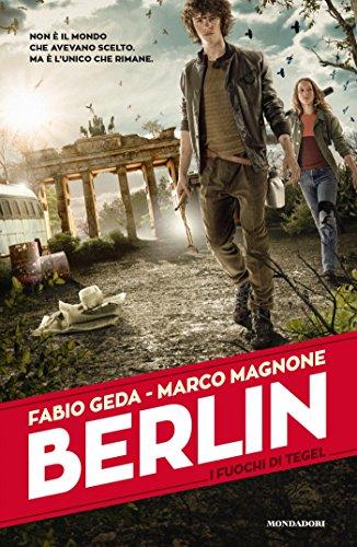 Berlin - 1. I fuochi di Tegel di [Magnone, Marco, Geda, Fabio]