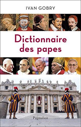 Dictionnaire des papes (HISTOIRE) par Ivan Gobry