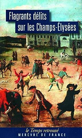 Flagrants Delits - Flagrants délits sur les Champs-Élysées: Les dossiers