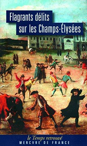 Flagrants délits sur les Champs-Élysées: Les dossiers de police du gardien Federici (1777-1791) par Ferdinand de Federici