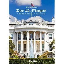 Der Präsident besitzt keinen Bademantel (Der 13. Finger 1)