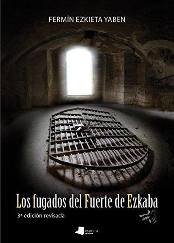 Fugados del Fuerte de Ezkaba,Los (3º ed. revisada) (Ensayo y Testimonio)