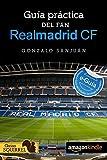 Image de Real Madrid CF, Guia Practica del Fan: Incluye e-Guia del Estadio Santiago Bernabeu