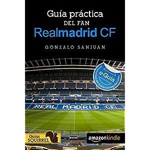 Real Madrid CF, Guia Practica del Fan: Incluye e-Guia del Estadio Santiago Bernabeu