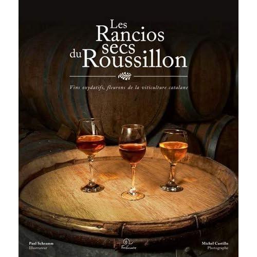 Les Rancios Secs du Roussillon Vins Oxydatifs, Fleurons de la Viticulture Catalane