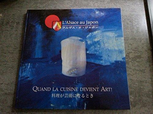L'Alsace au Japon - Quand la cuisine devient art ! (édition bilingue)