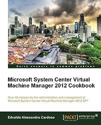 Microsoft System Center Virtual Machine Manager 2012 Cookbook (Gros Plan Cp)