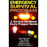 Emergency Survival Program: A Survival Handbook Every Prepper Needs: (Prepper's Guide, Survival Guide, Alternative Medicine, Emergency) (English Edition)