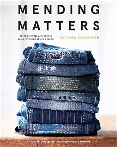 Mending Matters: Stitch, Patch, and Repair Your Favorite Denim & More por Katrina Rodabaugh