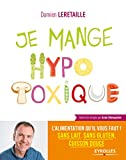 Telecharger Livres Je mange hypotoxique Offrez a votre corps l alimentation qu il lui faut sans gluten sans lait cuisson douce (PDF,EPUB,MOBI) gratuits en Francaise