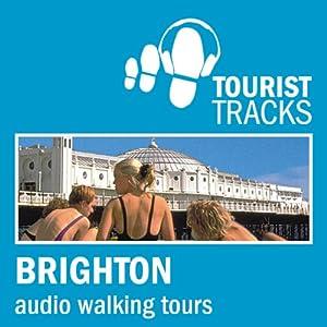 Tourist Tracks: Brighton MP3 Walking Tours: Two audio-guided