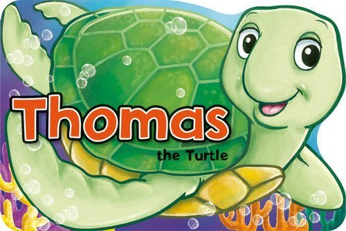 Thomas the Turtle (Shaped Board Books) by Xanna Eve Chown (2015-10-06)