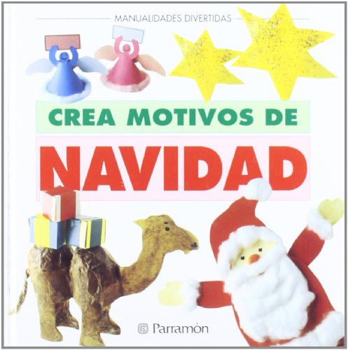 Crea Motivos De Navidad por Ediciones Parramón
