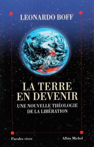 La Terre en devenir : Une nouvelle théologie de la libération par Léonardo Boff