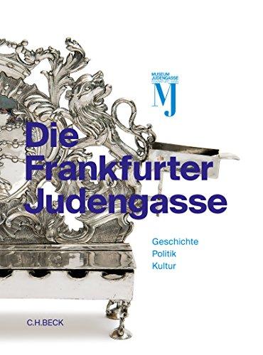 Die Frankfurter Judengasse: Katalog zur Dauerausstellung des Jüdischen Museums Frankfurt