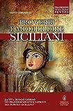 Proverbi e modi di dire siciliani di ieri e di oggi