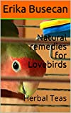 Natural remedies for Lovebirds: Herbal Teas