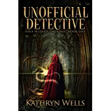 Unofficial Detective (Half-Wizard Thordric Book 1) (English Edition)