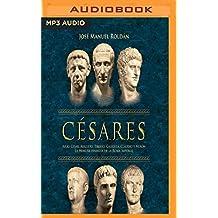 Cesares: Julio Cesar, Augusto, Tiberio, Caligula, Claudio y Neron La Primera Dinastia de la Roma Imperial