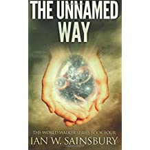 The Unnamed Way: Volume 4 (The World Walker Series)