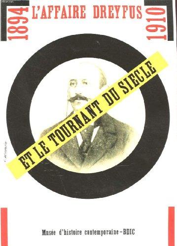 L'affaire Dreyfus et le tournant du siècle, 1894-1910 par Laurent Gervereau