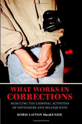 What Works in Corrections: Reducing the Criminal Activities of Offenders and Deliquents (Cambridge Studies in Criminology)