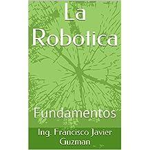 La Robotica: Fundamentos