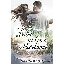 Liebe ist keine Pusteblume (German Edition)