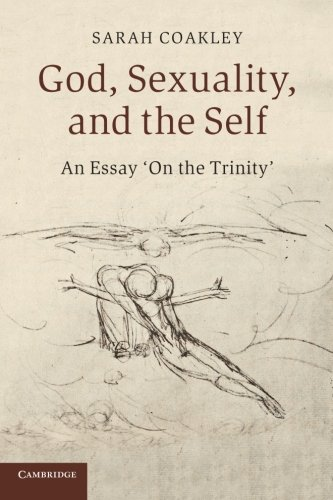 God, Sexuality, and the Self: An Essay 'On the Trinity'