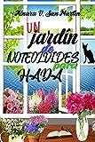 Un jardín de Noteolvides para Hada: Una novela loca, tierna, sugerente y caprichosa... Estarás pegado a sus...