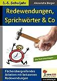 Redewendungen, Sprichwörter & Co: Kreatives Arbeiten mit bekannten Redensarten