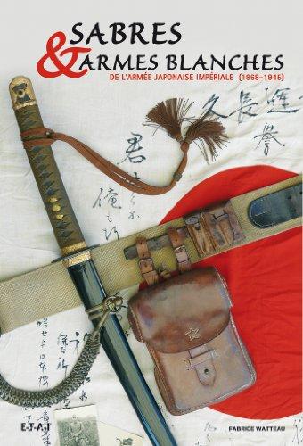Sabres & armes blanches de l'armée impériale japonaise (1868-1945)