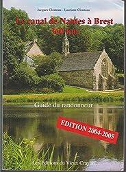 Le canal de Nantes à Brest (360 km) et le canal du Blavet Pontivy-Lorient (60km). : Guide du randonneur
