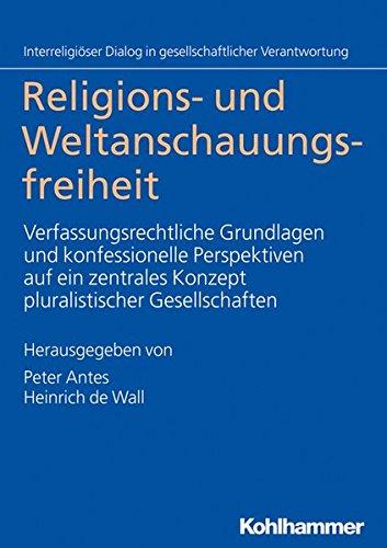 religions-und-weltanschauungsfreiheit-verfassungsrechtliche-grundlagen-und-konfessionelle-perspektiv