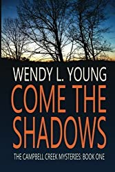 Come the Shadows by Wendy L. Young (2011-07-28)