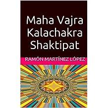 Maha Vajra Kalachakra Shaktipat (Spanish Edition)